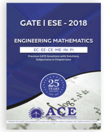 GATE ESE 2018 Engineering Mathematics ECEEEEINSTMECHCE&PI 25 years of Previous GATE Questions with Solutions.