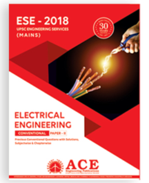 ESE 2018 Mains Electrical Engg Conventional Paper 2, Previous Conventional Questions with Solutions