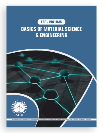 ESE 2019 Prelims Basics of Materials Science & Engineering