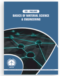 ESE – 2020 Prelims Basics Of Materials Science & Engineering
